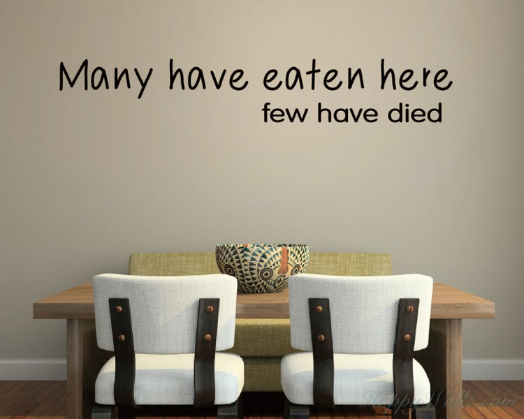 Many have eaten here, few have died - Dining Room Kitchen Decal
